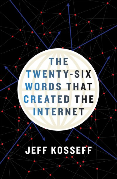 Jeff Kosseff - Twenty Six Words That Created the Internet - Book Cover